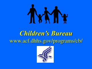 Children's Bureau    acf.dhhs/programs/cb/