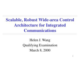 Scalable, Robust Wide-area Control Architecture for Integrated Communications