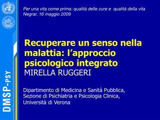 Recuperare un senso nella malattia: l'approccio psicologico integrato MIRELLA RUGGERI