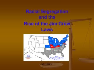 Racial Segregation  and the  Rise of the Jim Crow Laws