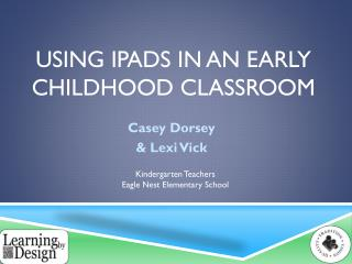Using  i pads  in an early childhood classroom