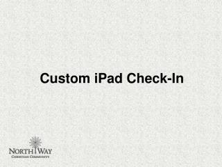 Custom iPad Check-In