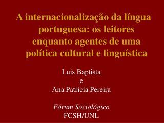 Luís Baptista  e Ana Patrícia Pereira  Fórum Sociológico FCSH/UNL