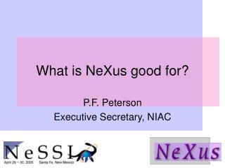 What is NeXus good for?