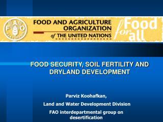 FOOD SECURITY, SOIL FERTILITY AND DRYLAND DEVELOPMENT