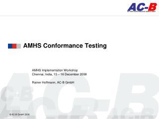 AMHS Conformance Testing
