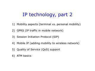 IP technology, part 2