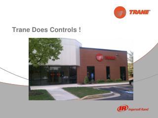 Trane Does Controls  !