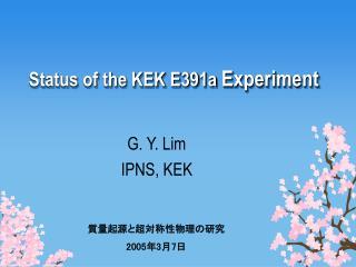 Status of the KEK E391a  Experiment