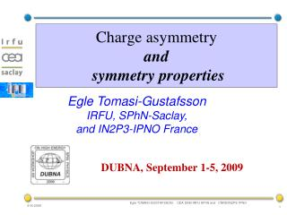 Charge asymmetry  and  symmetry properties