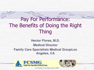 Pay For Performance: The Benefits of Doing the Right Thing