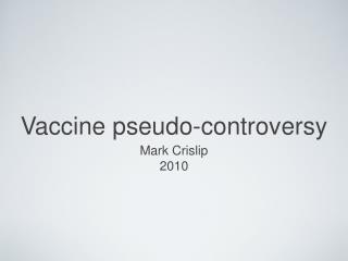 Vaccine pseudo-controversy