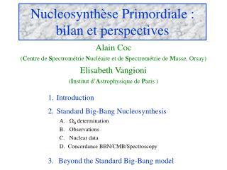 Nucleosynthèse Primordiale : bilan et perspectives