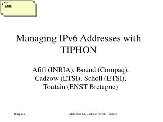 Managing IPv6 Addresses with TIPHON