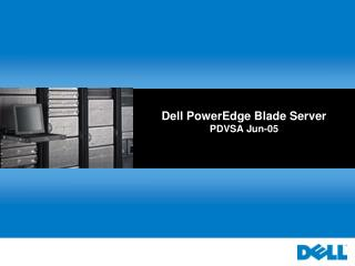 Dell PowerEdge Blade Server  PDVSA Jun-05