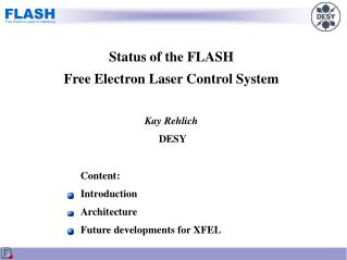 Status of the FLASH Free Electron Laser Control System Kay Rehlich  DESY