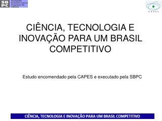 Estudo encomendado pela CAPES e executado pela SBPC