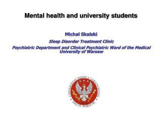Mental health and university students Michał  Skalski Sleep Disorder Treatment Clinic