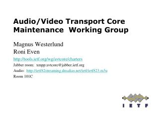 Audio/Video Transport Core Maintenance   Working Group