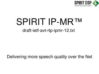 SPIRIT IP-MR™