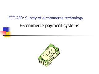 ECT 250: Survey of e-commerce technology