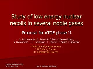 Study of low energy nuclear recoils in several noble gases
