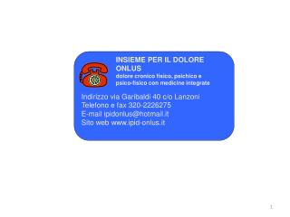Indirizzo via Garibaldi 40 c/o Lanzoni Telefono e fax 320-2226275 E-mail ipidonlus@hotmail.it