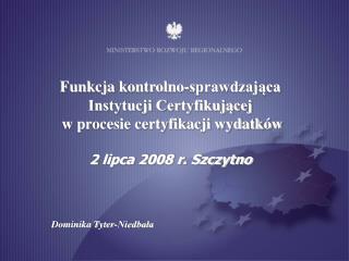 Funkcja kontrolno-sprawdzająca Instytucji Certyfikującej  w procesie certyfikacji wydatków