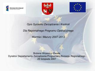 Opis Systemu Zarz?dzania i Kontroli  Dla Regionalnego Programu Operacyjnego