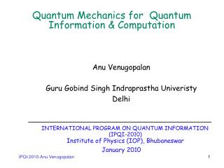 Quantum Mechanics for  Quantum Information & Computation