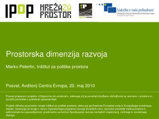 Prostorska dimenzija razvoja Marko Peterlin, Inštitut za politike prostora