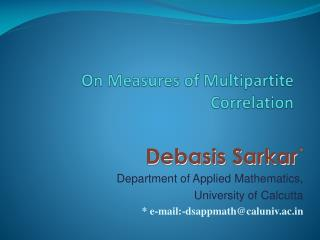On  Measures of Multipartite Correlation