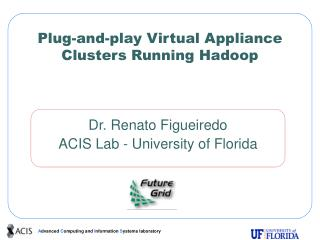 Plug-and-play Virtual Appliance Clusters Running Hadoop