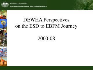 DEWHA Perspectives  on the ESD to EBFM Journey 2000-08
