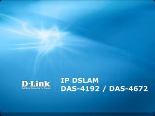 IP DSLAM DAS-4192 / DAS-4672
