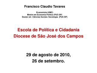 Escola de Política e Cidadania Diocese de São José dos Campos 29 de agosto de 2010,