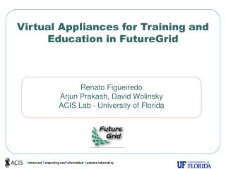 Virtual Appliances for Training and Education in FutureGrid