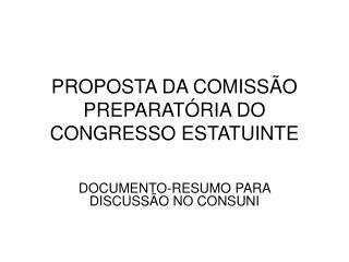 PROPOSTA DA COMISSÃO PREPARATÓRIA DO CONGRESSO ESTATUINTE