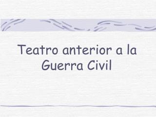 Teatro anterior a la Guerra Civil