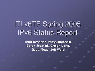 ITLv6TF Spring 2005  IPv6 Status Report