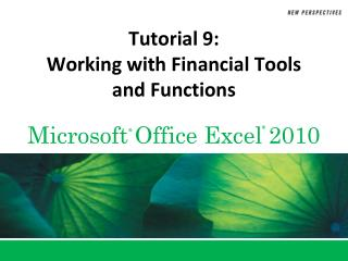 Tutorial 9: Working with Financial Tools and Functions