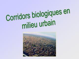 Corridors biologiques en milieu urbain