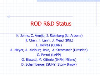 ROD R&D Status