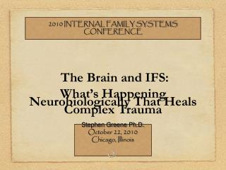 The Brain and IFS: What's Happening Neurobiologically That Heals Complex Trauma