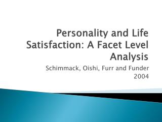 Personality and Life Satisfaction: A Facet Level Analysis