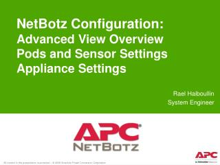 NetBotz Configuration: Advanced View Overview Pods and Sensor Settings Appliance Settings