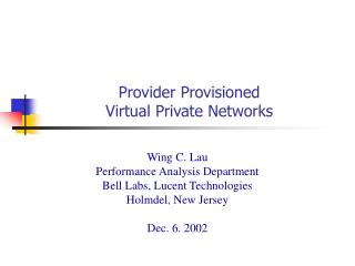 Provider Provisioned  Virtual Private Networks
