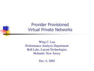 Provider Provisioned  Virtual Private Networks