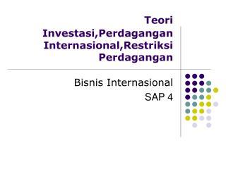 Teori Investasi,Perdagangan Internasional,Restriksi Perdagangan