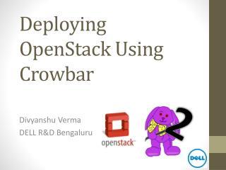 Deploying OpenStack Using Crowbar